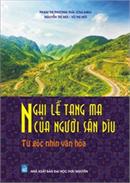 """Mỗi tuần một cuốn sách: """"Nghi lễ tang ma của người Sán Dìu - từ góc nhìn văn hóa"""